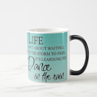 Inspirational DANCE IN THE RAIN Magic Mug