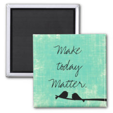 Inspirational Day Quote Magnet at Zazzle