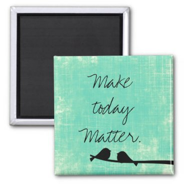 QuoteLife Inspirational Day Quote Magnet