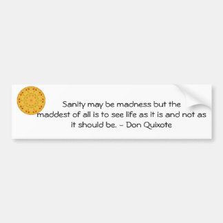 Inspirational Don Quixote quote Bumper Sticker