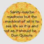 Inspirational Don Quixote quote Classic Round Sticker