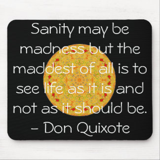 Inspirational Don Quixote quote Mouse Pad