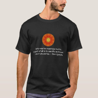 Inspirational Don Quixote quote T-Shirt