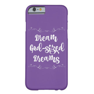 Inspirational: Dream God Sized Dreams Barely There iPhone 6 Case