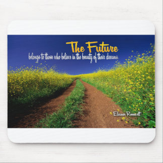 Inspirational Dream Quote -- Eleanor Roosevelt Mouse Pad