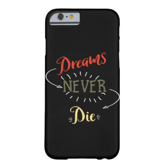 """Inspirational """"Dreams Never Die"""" Typography Barely There iPhone 6 Case"""