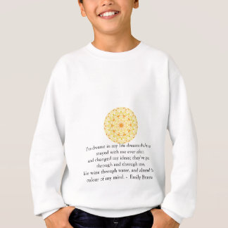 Inspirational Emily Bronte quotation Sweatshirt