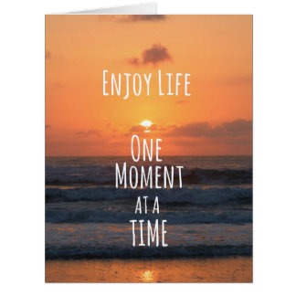 Inspirational: Enjoy Life: One Moment... Card