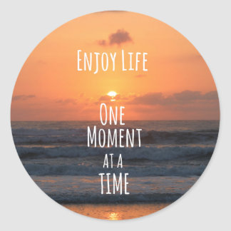 Inspirational: Enjoy Life: One Moment... Classic Round Sticker