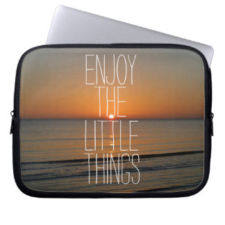 Inspirational Enjoy the Little Things Quote Computer Sleeve