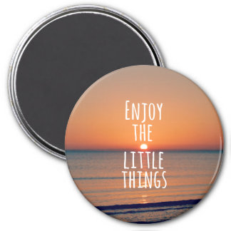 Inspirational Enjoy the Little Things Quote 3 Inch Round Magnet