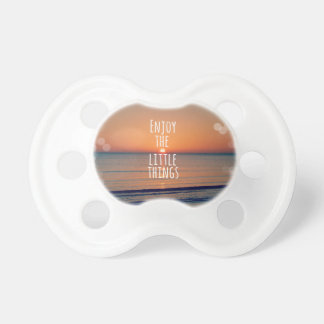 Inspirational Enjoy the Little Things Quote Pacifier