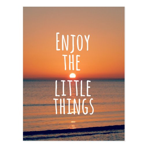 Inspirational Enjoy the Little Things Quote Post Card