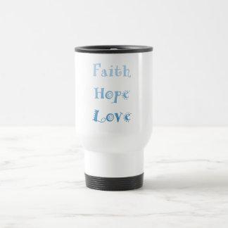 Inspirational Faith, Hope, Love Travel Mug