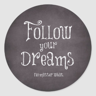 Inspirational Follow Your Dreams Quote Classic Round Sticker
