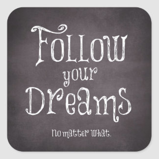 Inspirational Follow Your Dreams Quote Square Sticker