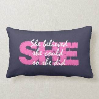 Inspirational Girly Quote; She Believed She Could Lumbar Pillow
