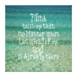 Inspirational God is Already There Christian Quote Stretched Canvas Print