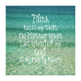 Inspirational God is Already There Christian Quote Canvas Print