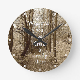 Inspirational God is Already There Christian Quote Round Clock