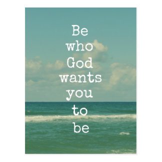 Inspirational God Quote: Be who God wants you to Postcard