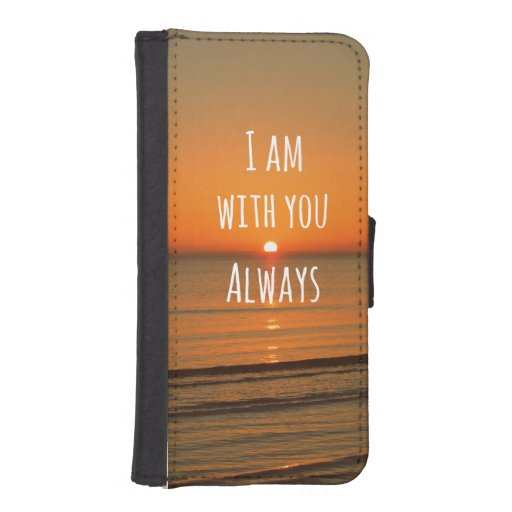 Inspirational God Quote: Bible Verse I am With You iPhone 5 Wallet ...