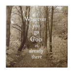"Inspirational God Quote; Tile<br><div class=""desc"">Inspirational God Quote with beautiful path/road through the trees (vintage filter applied) with the message,  &#39;wherever you go,  God is already there&quot;. Comforting,  encouraging Christian message of faith.</div>"