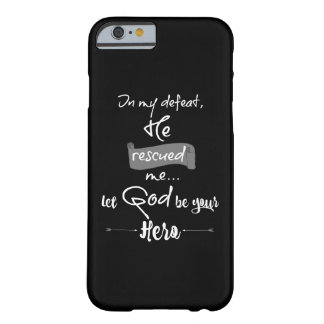 Inspirational God Rescued Me: Hero Quote Barely There iPhone 6 Case