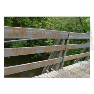 Inspirational greeting card graffiti wood bridge