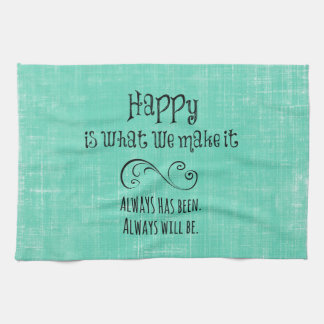Inspirational Happy Quote Towels