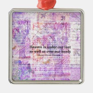 Inspirational Henry David Thoreau quote HEAVEN Metal Ornament