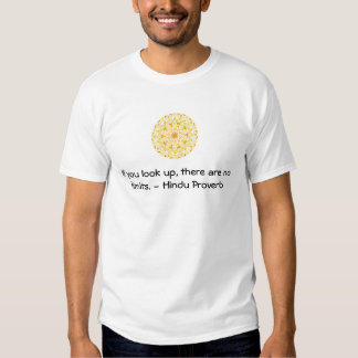 inspirational Hindu Proverb from India T-shirt