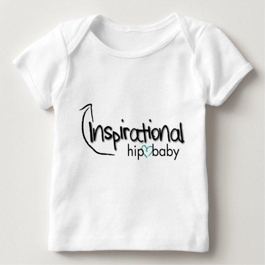 Inspirational Hip Baby Baby T-Shirt