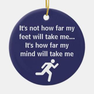Inspirational - It's not how far my feet will run Christmas Ornament