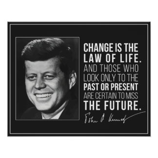 Inspirational JFK quote on Change poster