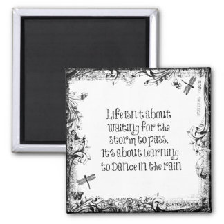 Inspirational Learning to dance in the Rain Quote Fridge Magnets