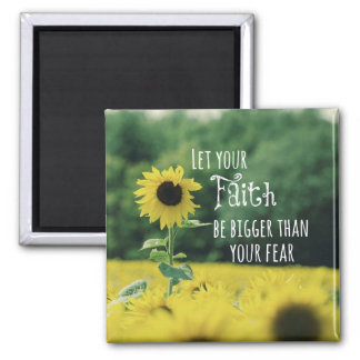 Inspirational: Let Your Faith Be Bigger Than Fear Magnet