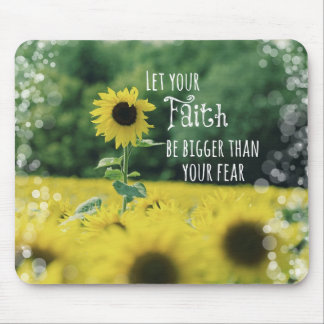 Inspirational: Let Your Faith Be Bigger Than Fear Mouse Pads
