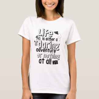 Inspirational Life and Adventure Quote T-shirt