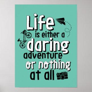 Inspirational Life Daring Adventure Quote Poster
