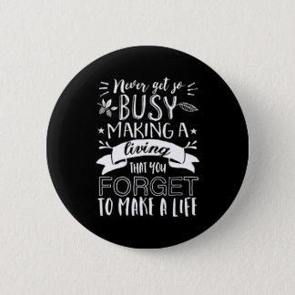 Inspirational Life Quote Appreciate Your Love One Button