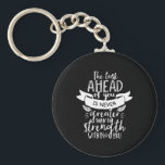 "Inspirational Life Quote The Strength Within You Keychain<br><div class=""desc"">Inspirational motivation quote to keep you inspired and motivate others around you.