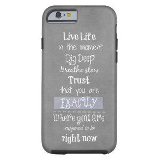 Inspirational Life Quote Tough iPhone 6 Case
