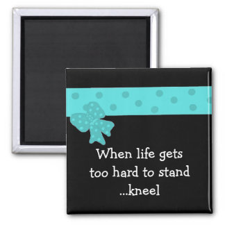 Inspirational Life Quote with Blue Bow Magnet