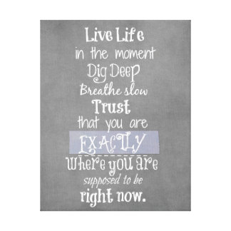 Inspirational Live in the Moment Affirmation Quote Canvas Print