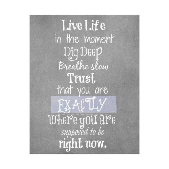 Good Quotes About Living In The Moment: Inspirational Live In The Moment Affirmation Quote Canvas