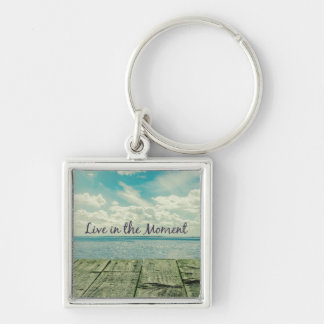 Inspirational Live in the Moment Affirmation Quote Keychain