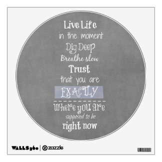 Inspirational Live in the Moment Affirmation Quote Wall Graphic