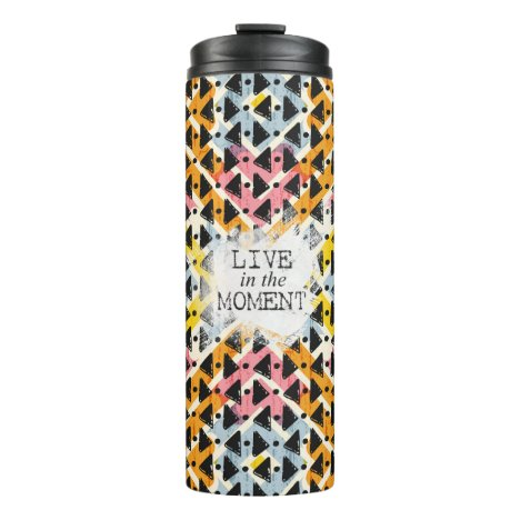Inspirational Live in the Moment Drink Thermal Tumbler