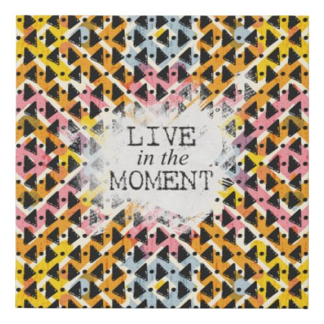 Inspirational Live in the Moment funky colorful Faux Canvas Print